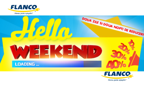 nebunia promotiilor Flanco hello weekend