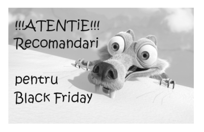 Black Friday 2014 Recomandari
