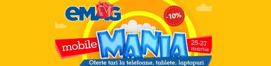 Mobile MANIA la eMAG cu reduceri la telefoane, tablete si laptopuri