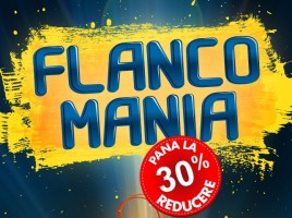 A inceput Flanco Mania!
