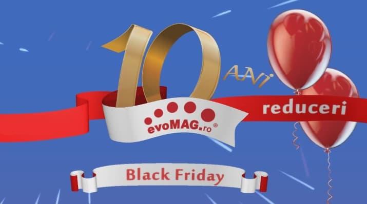 Ziua evoMAG cu reduceri mai tari decat de Black Friday!