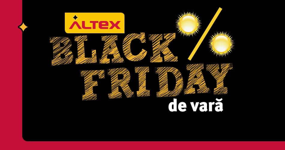 Altex Black Friday de vara intre 13 si 19 august 2015