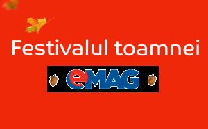 Noi reduceri de Festivalul Toamnei la eMAG-13-19 Octombrie