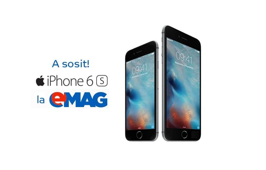 iPhone 6s in stoc la eMAG de astazi