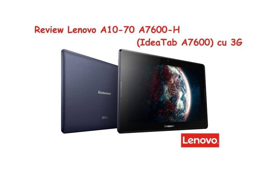 Review Lenovo A10-70 A7600-H (IdeaTab A7600) cu 3G ss