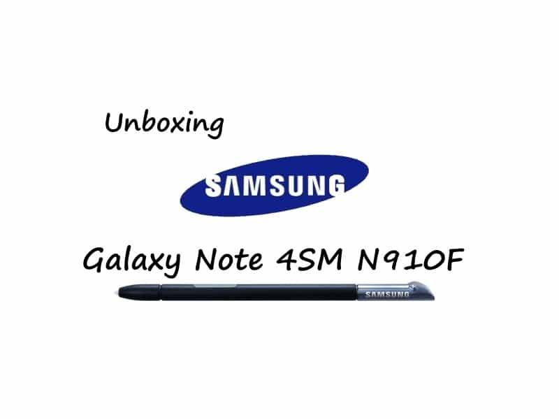 Samsung Galaxy Note 4 SM N910F Unboxing