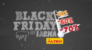 Black Friday de Iarna la Altex maine 18 Februarie 2016