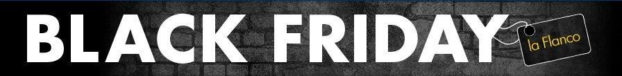 Black Friday 2016 la Flanco a inceput de ieri (1 noiembrie)!!!