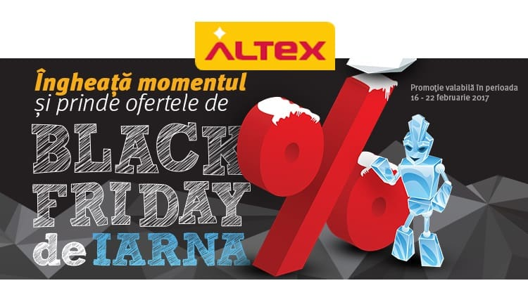 Black Friday de Iarna la Altex maine 16 Februarie 2017
