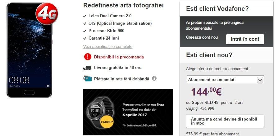 Ce pret are Huawei P10-disponibil in Romania la Precomanda-vodafone