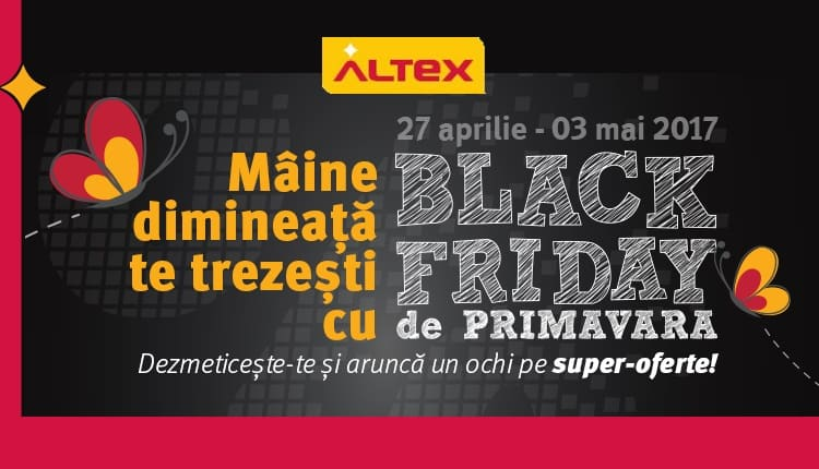 Black Friday de Primavara la Altex maine 27 Aprilie 2017-ss