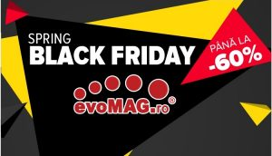 Spring Black Friday la evoMAG 16-31 mai 2017