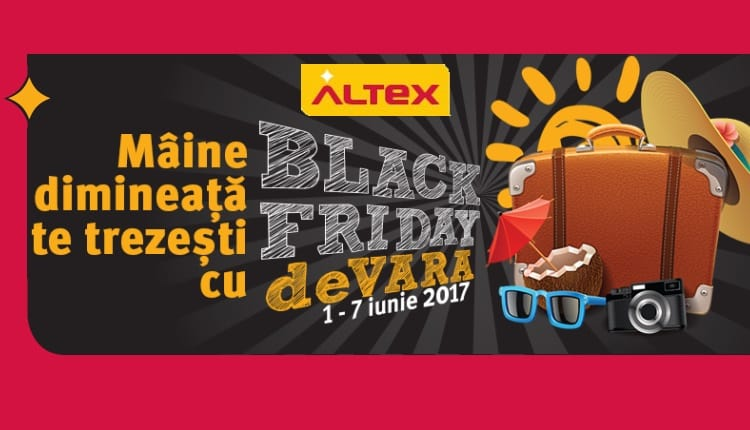 black friday de vara la altex 1 iunie 2017