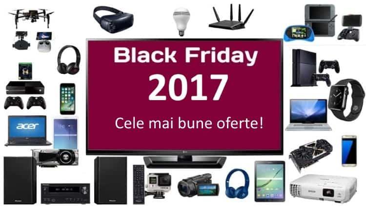 Black Friday 2017 Preturi si Oferte Bune eMAG, PCGarage, Flanco