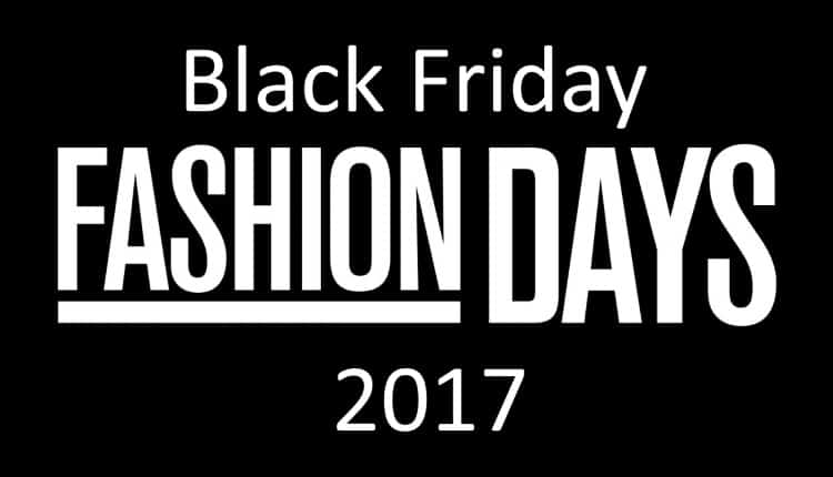Black Friday 2017 la Fashion Days va fi organizat in data de 17 noiembrie