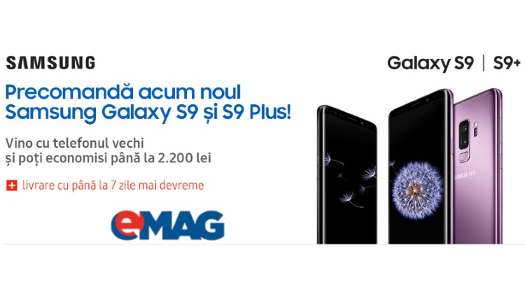 Samsung Galaxy S9 si S9 Plus precomanda la eMAG - cu telefonul vechi poti economisi pana la 2200 de lei