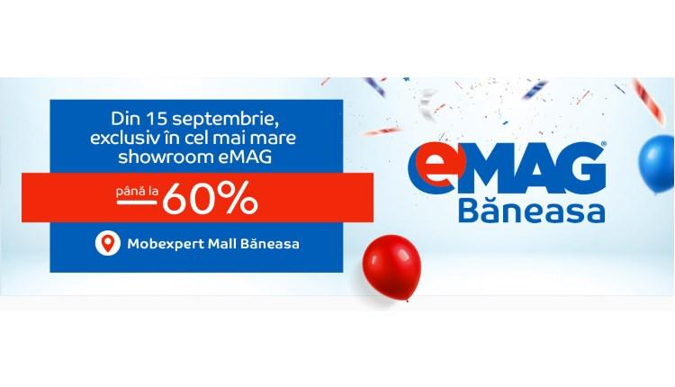 Maine se deschide eMAG Baneasa, cel mai mare showroom si vor fi oferte!-ss