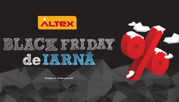 Black Friday de Iarna la Altex 14 - 20 februarie 2019