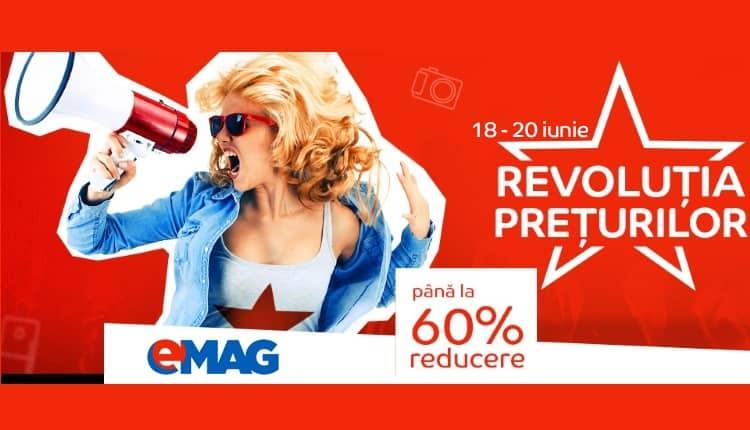 Reduceri de Revolutia Preturilor la eMAG - 18 iunie 2019