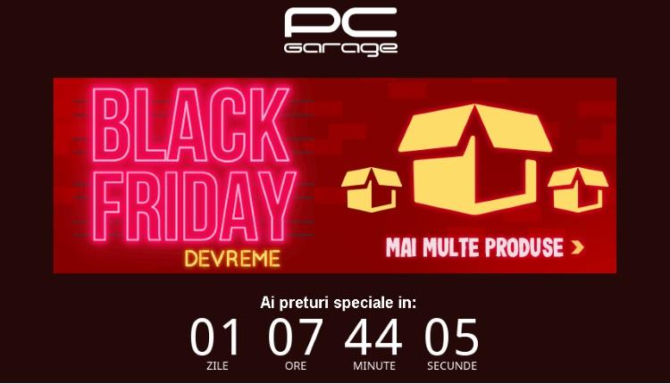Black Friday devreme la PCGarage vineri 1 Noiembrie 2019