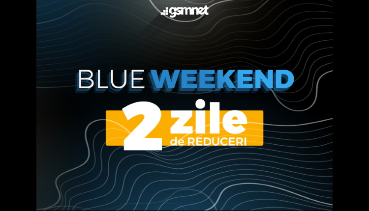 De maine este Blue Weekend la GSMNET.ro
